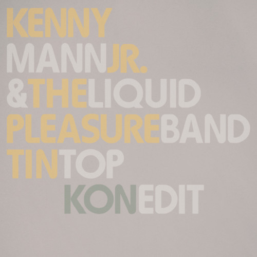 Kenny Mann & The Liquid Pleasure Band - Tin Top