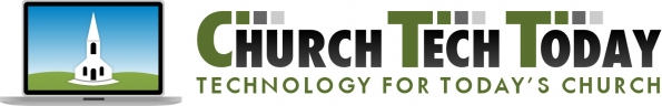 Church Tech Today - Technology for Today's Church
