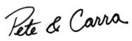 Pete & Carra Signature