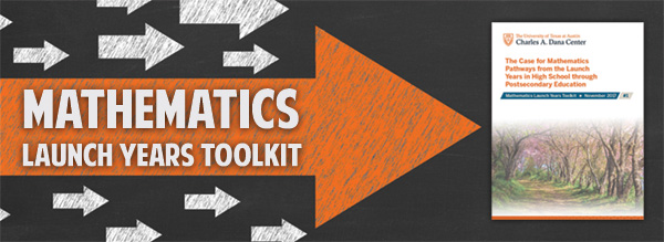 Explore the Dana Center's Mathematics Launch Years Toolkit