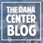 Visit the Dana Center Blog.