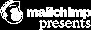 Mailchimp Presents