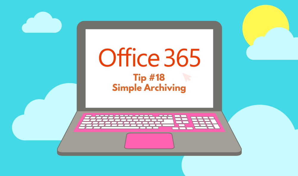 Tip #18: Simple Archiving