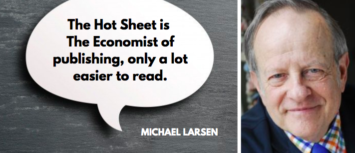 The Hot Sheet is The Economist of publishing, only a lot easier to read says Michael Larsen