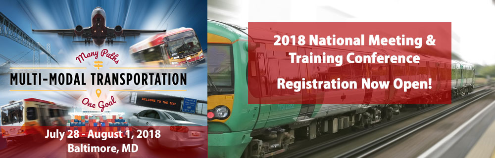 Multi-Modal Transportation July 28 - August 1, 2018 Baltimore, MD / 2018 National Meeting & Training Conference Registration Now Open!