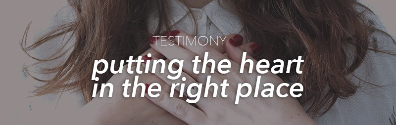 Testimony: putting the heart in the right place
