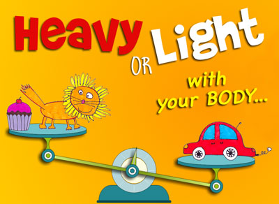 Heavy or Light with you BODY...