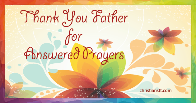 Thank you Father for Answered Prayers