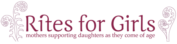 Rites for Girls - mothers supporting daughters as they come of age