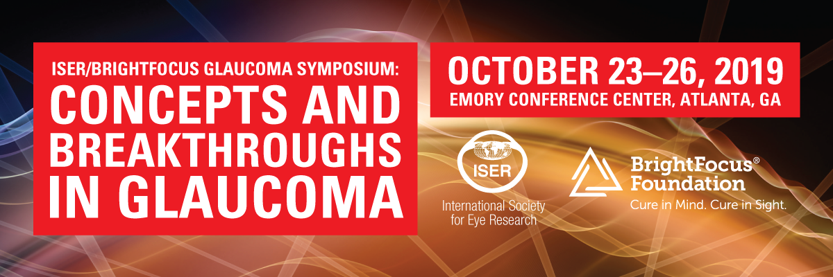 ISER/BrightFocus Glaucoma Symposium · Oct 23–26, 2019