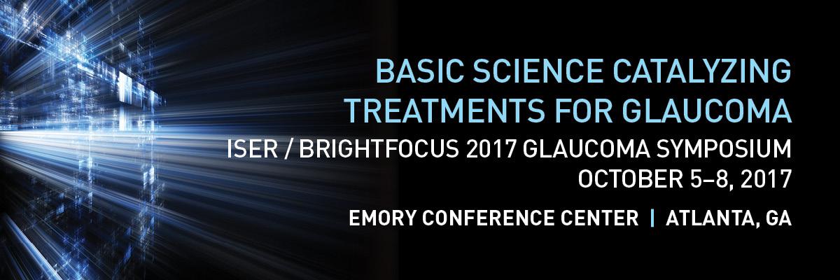 ISER/BrightFocus 2017 Glaucoma Symposium