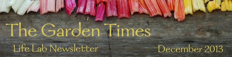 The Garden Times - Life Lab's Newsletter December 2013