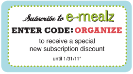 Enter Code: ORGANIZE to receive a special new subscription discount. Discount until 1/31/11*