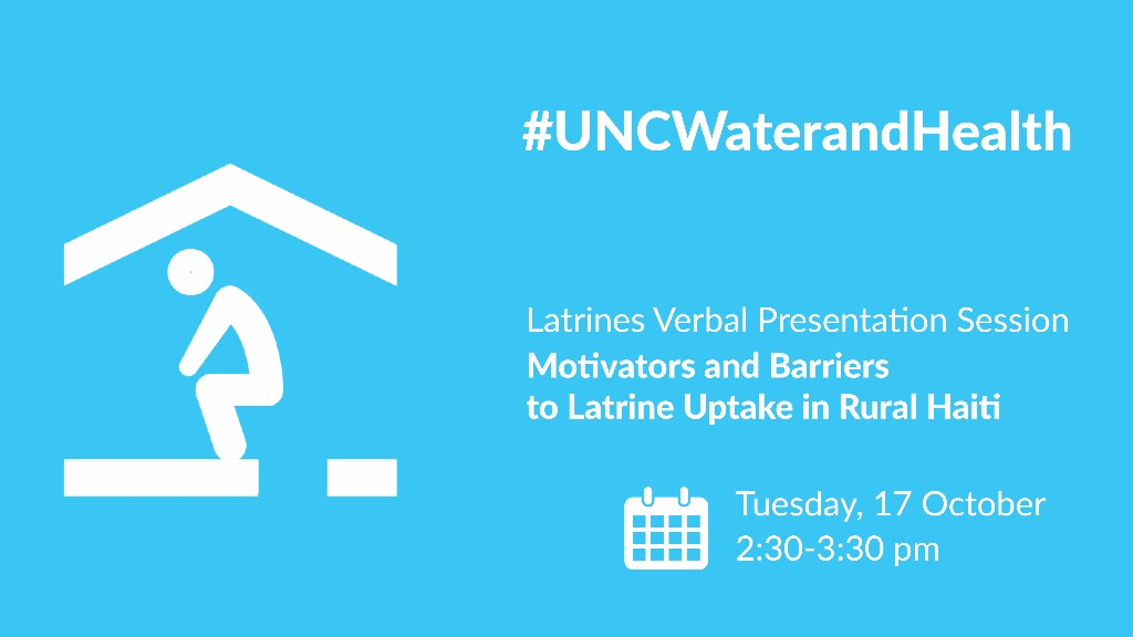 Motivators and Barriers to Latrine Uptake in RUral Haiti - UNC Water and Health