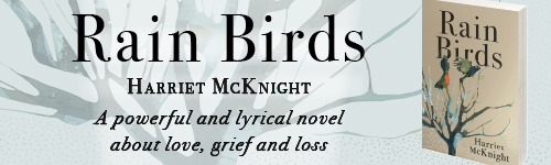 Image. Advertisement: Rain Birds by Harriet McKnight. A powerful and lyrical novel about love, grief and loss.