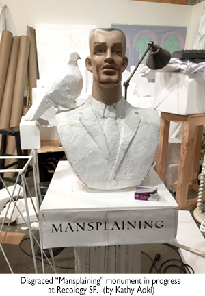 Mansplaining sculpture in progress by Kathy Aoki at Recology SF