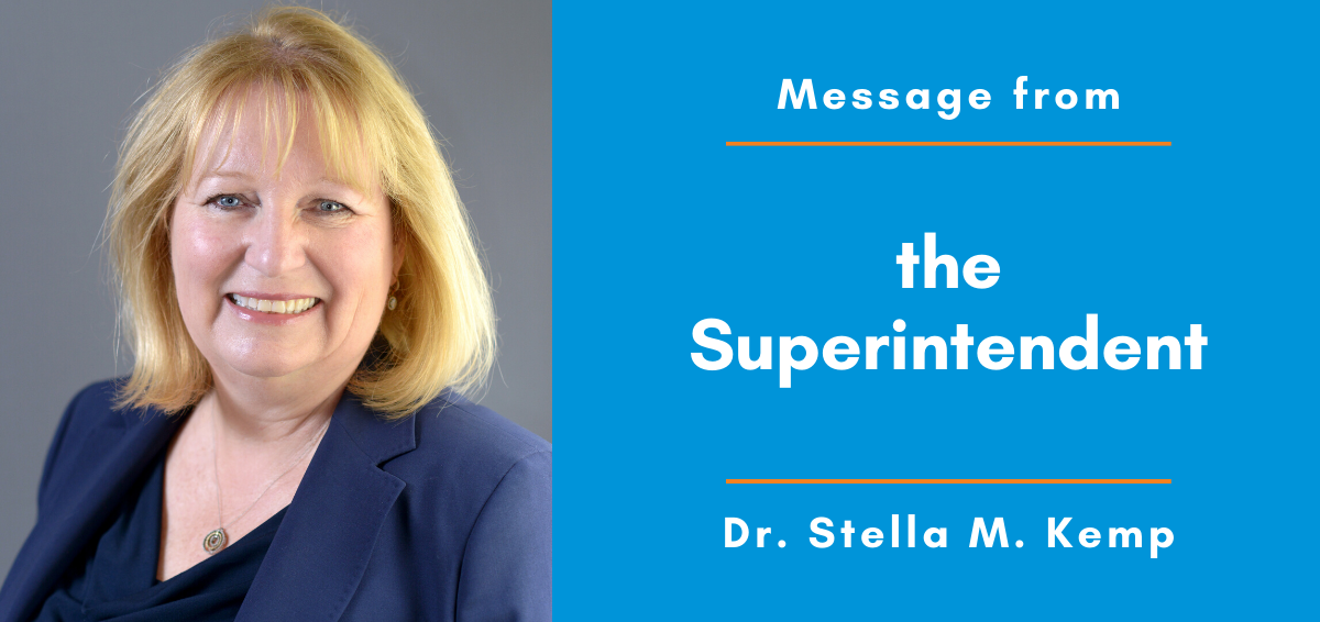Message from the Superintendent, Dr. Stella M. Kemp