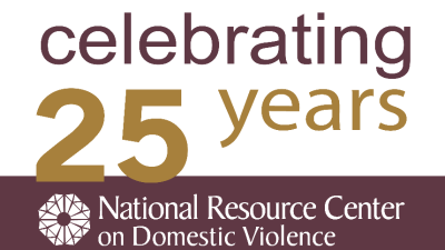 celebrating 25 years. National Resource Center on Domestic Violence
