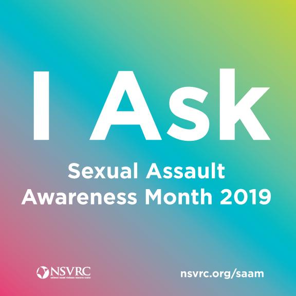 I Ask: Sexual Assault Awareness Month 2019
