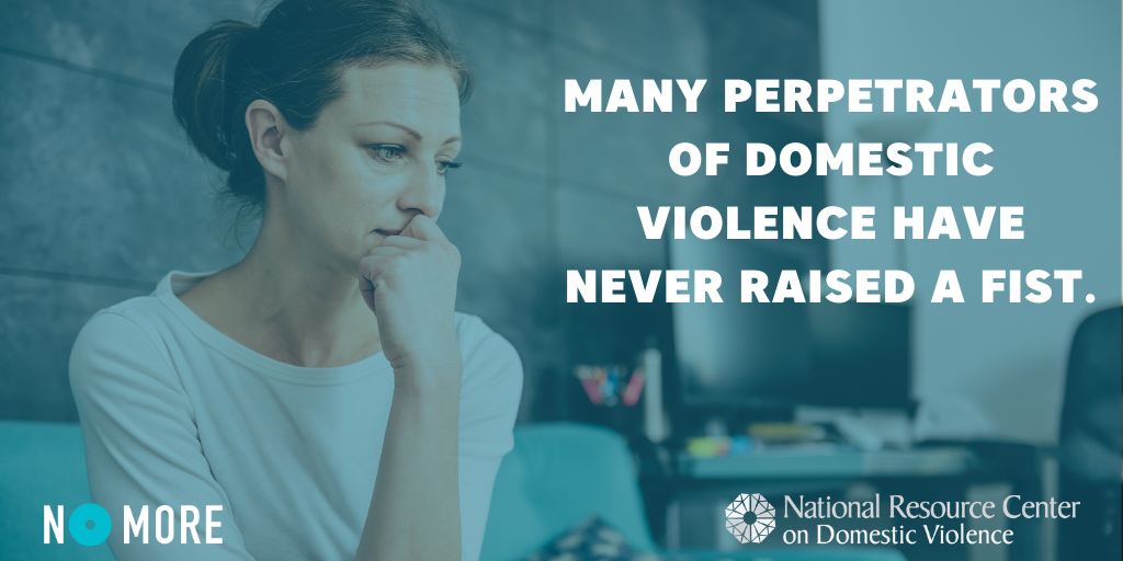 Many perpetrators of domestic violence have never raised a fist.