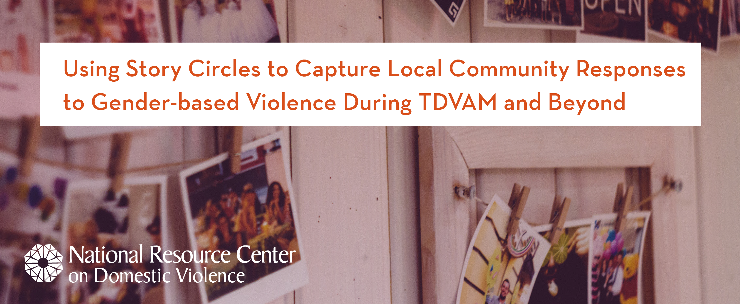 Using Story Circles to Capture Local Community Responses to Gender-based Violence