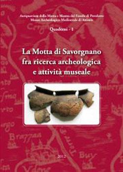 La Motta di Savorgnano fra ricerca archeologica e attività museale