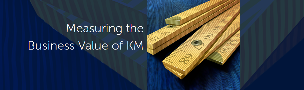 Measuring the business value of KM