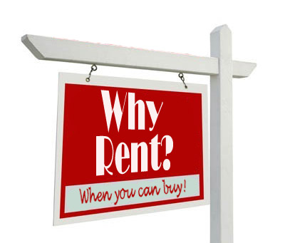 Why Rent:?  When you can buy!