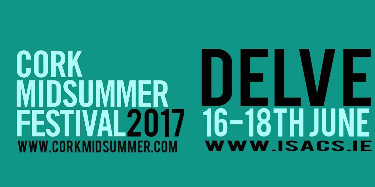 DELVE17 Cork Midsummer Festival