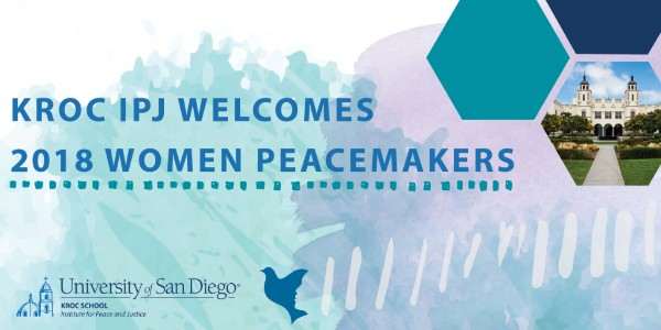 Kroc IPJ Welcomes 2018 Women PeaceMakers