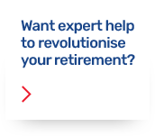 Want expert help to revolutionise your retirement?