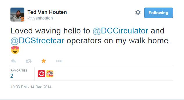 """Loved waiving hello to @DCCirculator and @DCStreetcat operators on my walk home."" - Ted Van Houten"