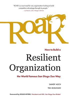 Roar - how to build a resilient organization the world famous San Diego Zoo way