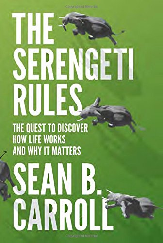The Serengeti Rules, by Sean B. Carroll (2016)
