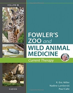 Fowler's Zoo and Wild Animal Medicine: Current Therapy, Volume 9