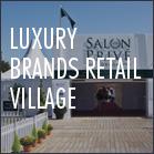 THe Luxury Brands Retail Village