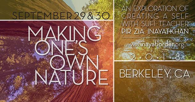 Making One's Own Nature w/ Pir Zia Inayat-Khan in Berkeley, CA & Cambridge, MA