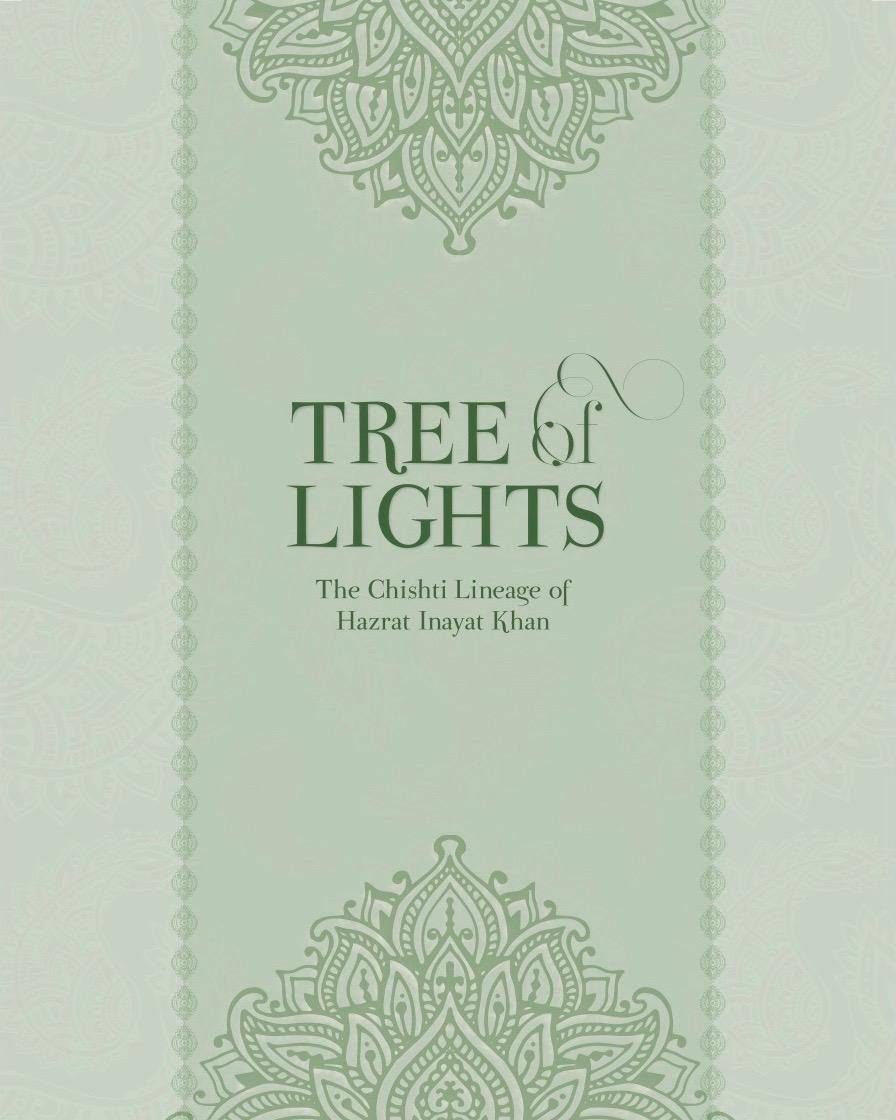 Tree of Lights: The Chishti Lineage of Hazrat Inayat Khan