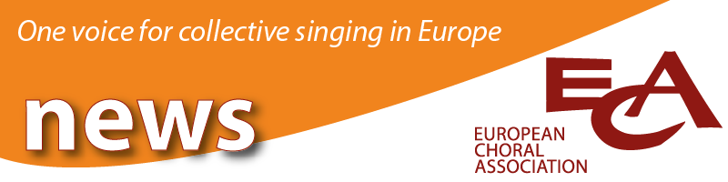 EUROPEAN CHORAL ASSOCIATION - News flash