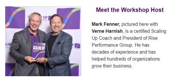 Meet Mark Fenner The Workshop Host Pictured with Verne Harnish