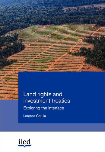 Cover image of Land rights and investment treaties: exploring the interface