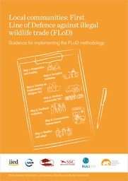 Local communities: First Line of Defence against illegal wildlife trade (FLoD) Guidance for implementing the FLoD methodology