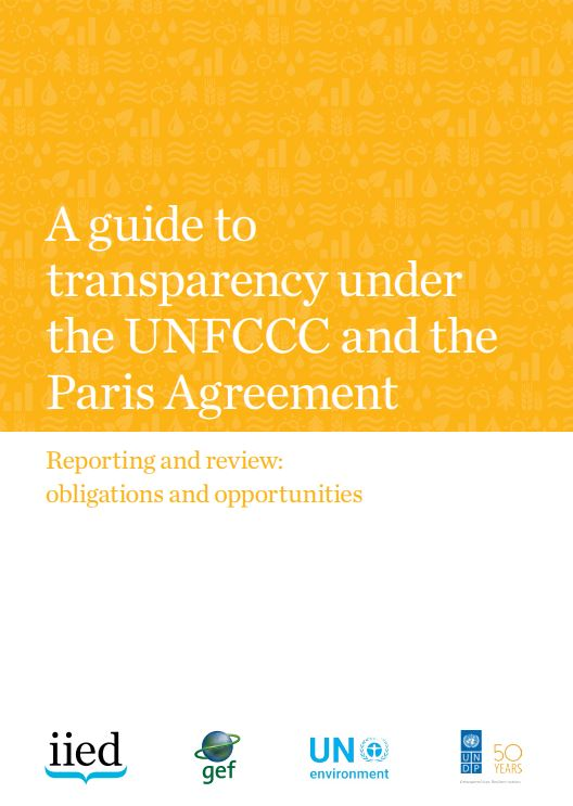 A guide to transparency under the UNFCCC and the Paris Agreement