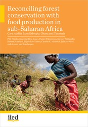 Reconciling forest conservation with food production in sub-Saharan Africa: case studies from Ethiopia, Ghana and Tanzania