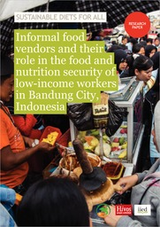 Cover: Informal food vendors and their role in the food and nutrition security of low-income workers in Bandung City, Indonesia