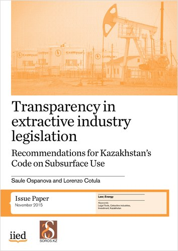 Transparency in extractive industry legislation: recommendations for Kazakhstan's Code on Subsurface Use
