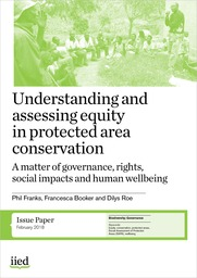 Understanding and assessing equity in protected area conservation: a matter of governance, rights, social impacts and human wellbeing