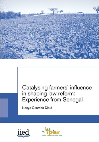 """Cover image of the report """"Catalysing famers' influence in shaping law reform: Experience from Senegal"""""""