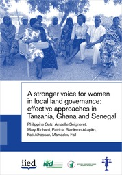 A stronger voice for women in local land governance: effective approaches in Tanzania, Ghana and Senegal
