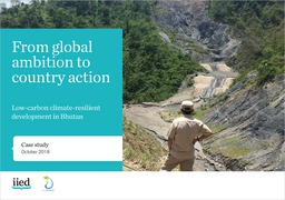 From global ambition to country action: Low-carbon climate-resilient development in Bhutan